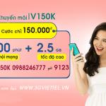 Hướng dẫn đăng ký gói cước V150K Viettel