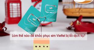 Làm thế nào để khắc phục sim Viettel bị lỗi dịch vụ?
