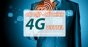 Cách cài đặt 4G Viettel - cấu hình 4G Viettel đơn giản nhất