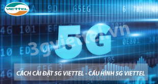 Cách cài đặt 5G Viettel, cấu hình 5G Viettel miễn phí
