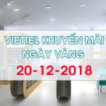 Khuyến mãi Viettel ngày 20/12/2018 ưu đãi ngày vàng toàn quốc