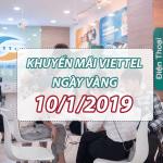 Viettel khuyến mãi ngày 10/1/2019 ưu đãi NGÀY VÀNG trên toàn quốc