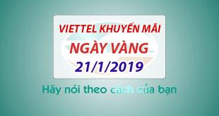 Khuyến mãi Viettel ngày 21/1/2019 ưu đãi ngày vàng toàn quốc