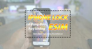 Esim có được sử dụng trên iphone lock hay không?
