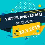 Viettel khuyến mãi ngày 20/3/2019 tặng 20% giá trị nạp tiền NGÀY VÀNG
