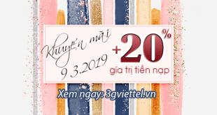 Khuyến mãi Viettel ngày 9/3/2019 ưu đãi 20% tiền nạp bất kỳ