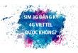Sim 3G có đăng ký 4G Viettel được hay không?
