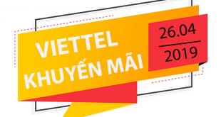 Viettel khuyến mãi ngày 26/4/2019 ưu đãi ngày vàng toàn quốc