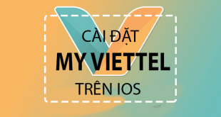 Hướng dẫn cài đặt ứng dụng My Viettel trên điện thoại IOS