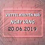 Khuyến mãi Viettel ngày 20/6/2019 cho TB trả trước