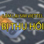 Làm thế nào để lấy lại sim Viettel bị thu hồi?