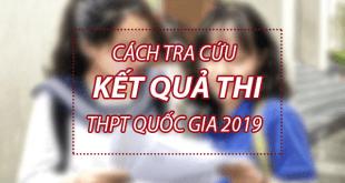 Hướng dẫn cách tra cứu điểm thi trung học phổ thông quốc gia 2019
