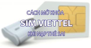 Sim Viettel bị khóa do nạp thẻ sai quá 5 lần phải làm sao?