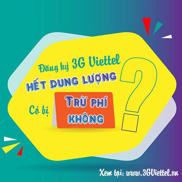 Đăng ký 3G Viettel theo tháng sử dụng hết dung lượng có bị trừ phí không
