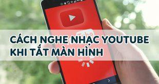 4 bước xem Youtube khi tắt màn hình điện thoại Android