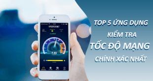 top 5 ứng dụng kiểm tra tốc độ mạng nhanh chóng nhất