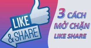 Hướng dẫn cách mở chặn like Share trên Facebook nhanh nhất