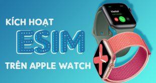 Hướng dẫn cách kích hoạt Esim Viettel trên Apple Watch