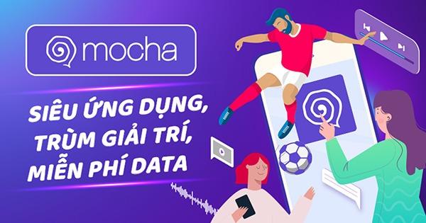 Mocha của Viettel là gì? Làm thế nào để tải và cài đặt Mocha trên điện thoại Android, IOS?
