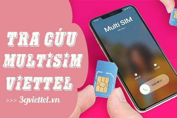 Hướng dẫn cách tra cứu thông tin MultiSIM Viettel