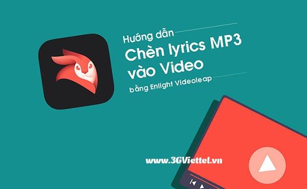 Hướng dẫn cách chẻn Lyric MP3 vào Video bằng Enlight Videoleap