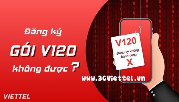 Nguyên nhân đăng ký gói cước V120 Viettel không thành công