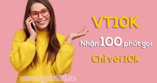 Đăng ký gói cước Vt10K Viettel chỉ 10K nhận 100p gọi miễn phí