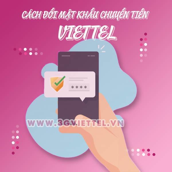 2 cách đổi mật khẩu chuyển tiền Viettel nhanh nhất