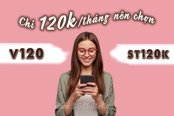 Chỉ 120.000đ nên chọn gói V120 Viettel hay St120k Viettel?