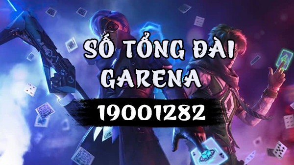 Tổng đài Garena - Số tổng đài Garena giải đáp trực tuyến tại Việt Nam