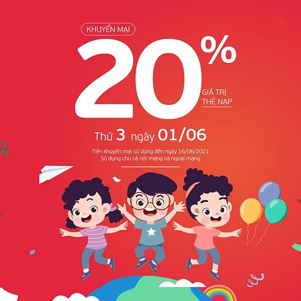Khuyến mãi Viettel ngày 1/6/2021 ưu đãi 20% giá trị tiền nạp