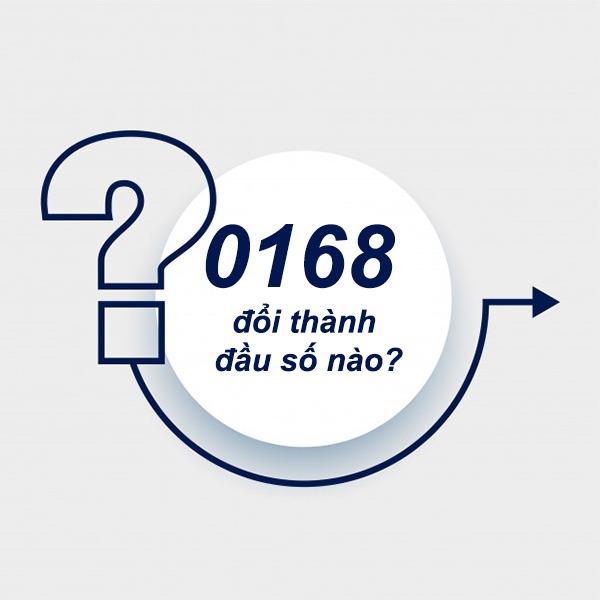 Đầu số 0168 đổi thành đầu 10 số nào?