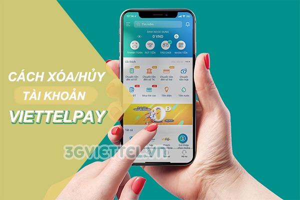Hướng dẫn cách xóa tài khoản ViettelPay nhanh chóng, đơn giản nhất