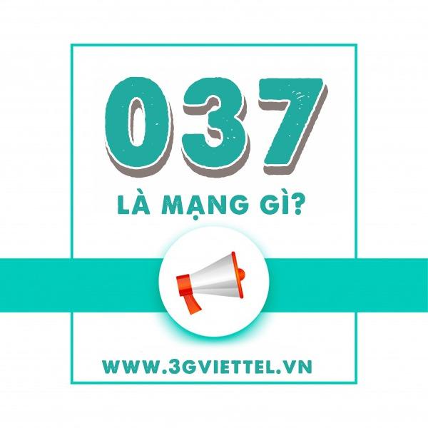 Đầu số 037 là mạng gì? Đầu số 037 của nhà mạng nào?