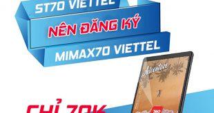 Chỉ 70.000đ nên đăng ký gói ST70 Viettel hay gói MIMAX70 Viettel?